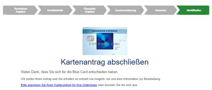 Geschafft! Wenn Sie eine Information von Amex erhalten müssen Sie nur noch die Identifikation abschließen und schon ist die Blue Card auf dem Weg zu Ihnen.