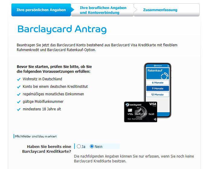 Bevor Sie mit dem Antrag starten, weist Barclaycard Sie auf die Voraussetzungen für den Erhalt einer Kreditkarte hin. Bitte prüfen Sie vorab, ob Sie alle Kriterien erfüllen.